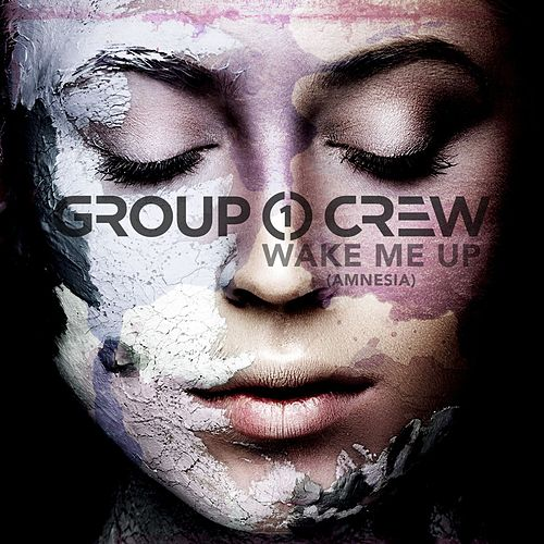 Wake Me Up (Amnesia) by Group 1 Crew