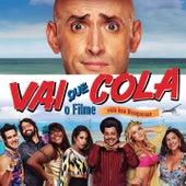 Vai Que Cola - O Filme de Various Artists