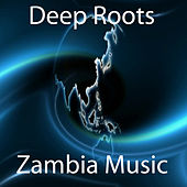 Zambia Music by Deep Roots