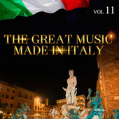 The Great Music Made in Italy Vol. 11 by Various Artists