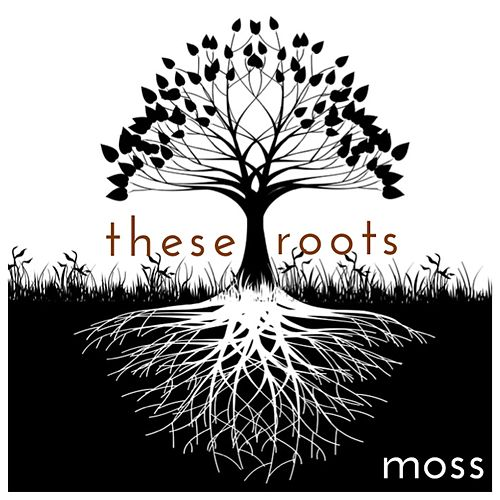 These Roots by Moss