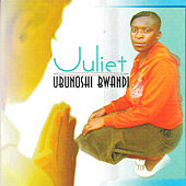 Ubunoshi Bwandi by Juliet