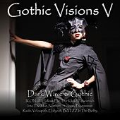 Gothic Visions V (Dark Wave & Gothic) by Various Artists