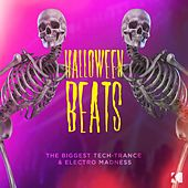 Halloween Beats (The Biggest Tech Trance & Electro Madness) by Various Artists