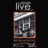 Gypsy Jazz Live in London Biel Ballester Trio (Live) by Biel Ballester Trio