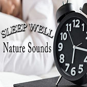 Sleep Well by Nature Sounds
