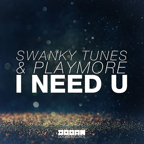 I Need U by Swanky Tunes