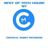 Best of Tech House by Critical Point Records by Various Artists