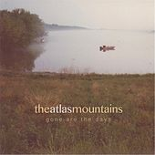 Gone Are the Days by The Atlas Mountains