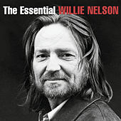 The Essential Willie Nelson by Various Artists
