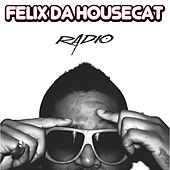 Radio by Felix Da Housecat