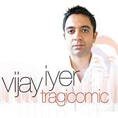 Tragicomic by Vijay Iyer