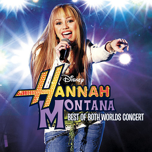 Hannah Montana/Miley Cyrus: Best of Both Worlds in Concert by Various Artists