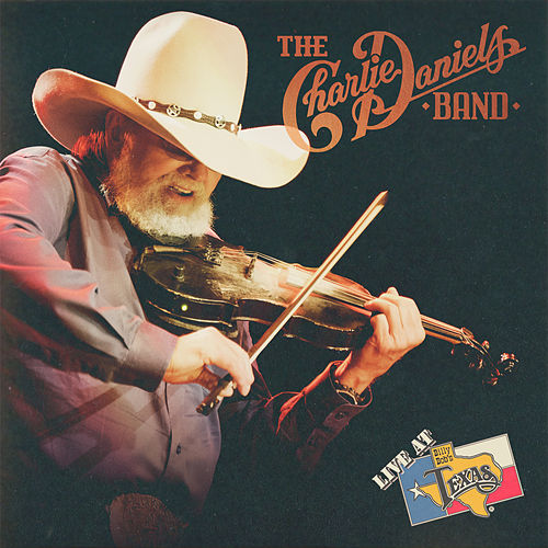 Live at Billy Bob's Texas by Charlie Daniels