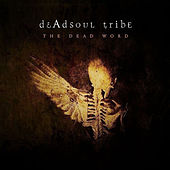 The Dead Word by Dead Soul Tribe