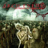 Anthems of Rebellion by Arch Enemy