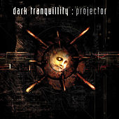 Projector by Dark Tranquillity