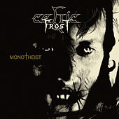 Monotheist by Celtic Frost
