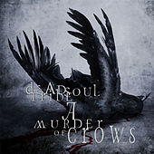 A Murder of Crows by Dead Soul Tribe