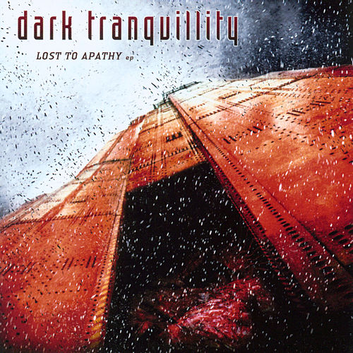 Lost to Apathy - EP by Dark Tranquillity