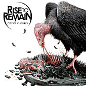City of Vultures by Rise To Remain