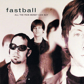 All The Pain Money Can Buy by Fastball
