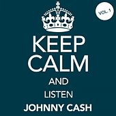 Keep Calm and Listen Johnny Cash (Vol. 01) von Johnny Cash