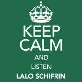 Keep Calm and Listen Lalo Schifrin von Lalo Schifrin