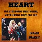 Live at the Dorton Arena, Raleigh, North Carolina, 1985 - FM Radio Broadcast von Heart
