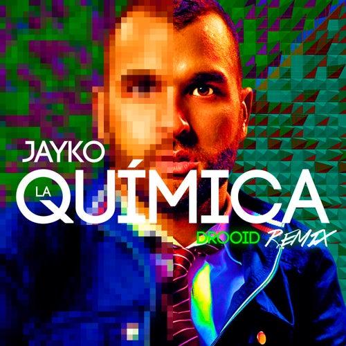 La Química (Drooid Remix) by Jayko
