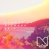 Summer of Mixmash 2015 by Various Artists