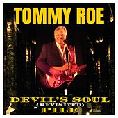 Devil's Soul Pile (Revisited) by Tommy Roe