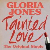 Tainted Love: The Original Single by Gloria Jones