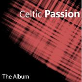 Celtic Passion: The Album by Various Artists