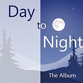 Day to Night: The Album by Various Artists