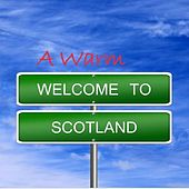 A Warm Welcome to Scotland by Various Artists