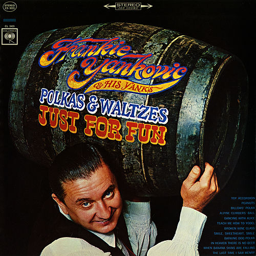 Polkas & Waltzes: Just for Fun by Frankie Yankovic