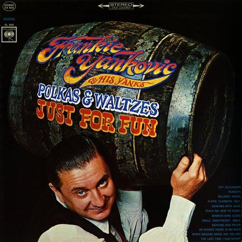 Polkas & Waltzes: Just for Fun by Frankie Yankovic