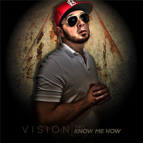 They Know Me Now by Vision