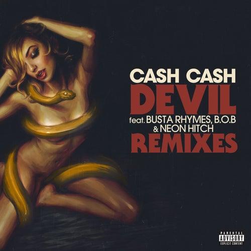Devil (feat. Busta Rhymes, B.o.B & Neon Hitch) (Remixes) by Cash Cash