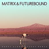 Happy Alone (feat. V. Bozeman) (Sticky Remix) by Matrix and Futurebound