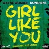 Girl Like You (feat. Konshens) by Wayne Wonder