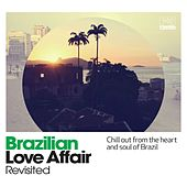 Brazilian Love Affair (Revisited) by Various Artists