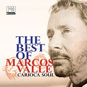 The Best of Marcos Valle (Carioca Soul) by Marcos Valle