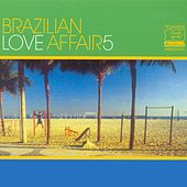 Brazilian Love Affair, Vol. 5 by Various Artists