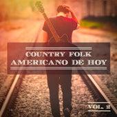 Country Folk Americano de Hoy, Vol. 2 (El Verdadero Sonido Estadounidense) by Various Artists
