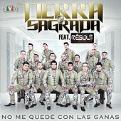 No Me Quedé Con las Ganas (feat. Régulo Caro) by Banda Tierra Sagrada