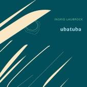 Ubatuba by Ingrid Laubrock