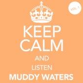 Keep Calm and Listen Muddy Waters (Vol. 01) von Muddy Waters