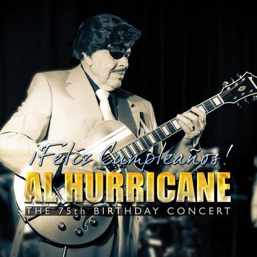 Feliz Cumpleaños! Al Hurricane the 75th Birthday Concert by Al Hurricane